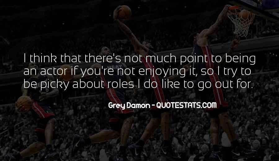 Grey Damon Quotes #1820449