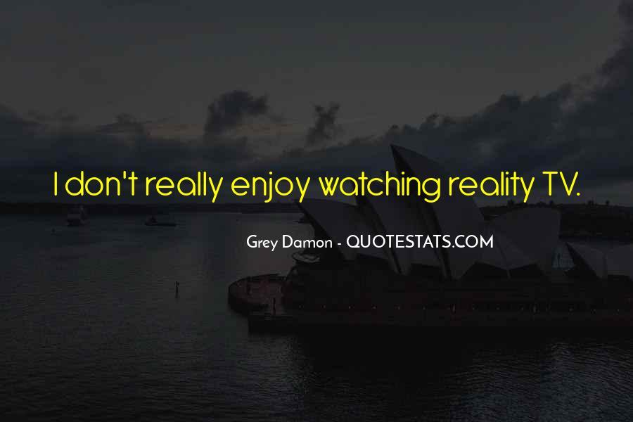 Grey Damon Quotes #381508