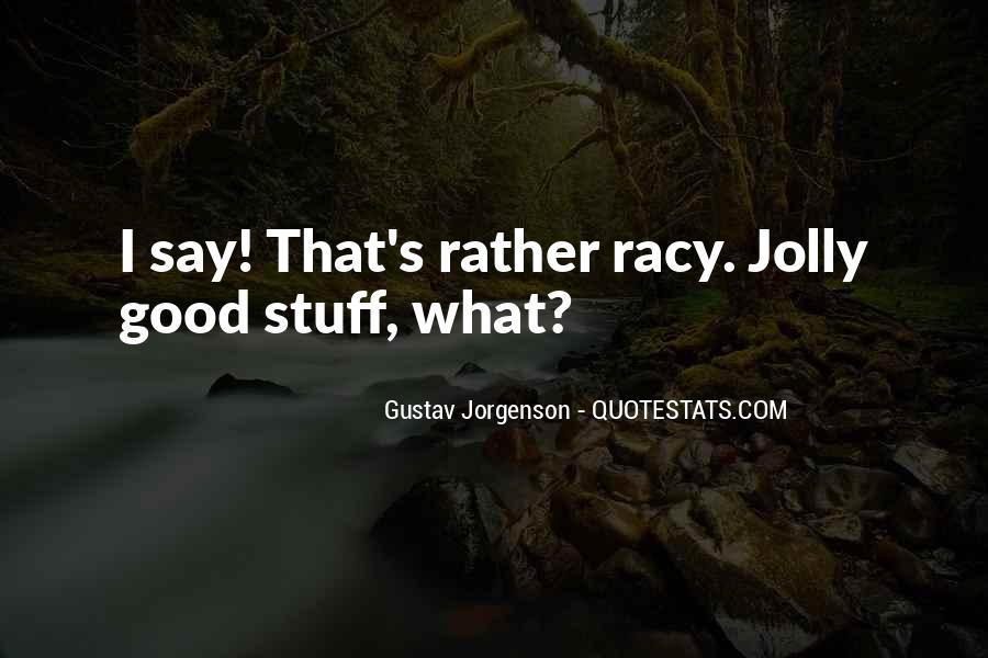 Gustav Jorgenson Quotes #1388296