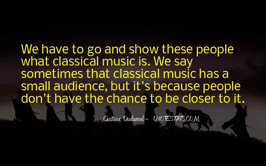 Gustavo Dudamel Quotes #1093391