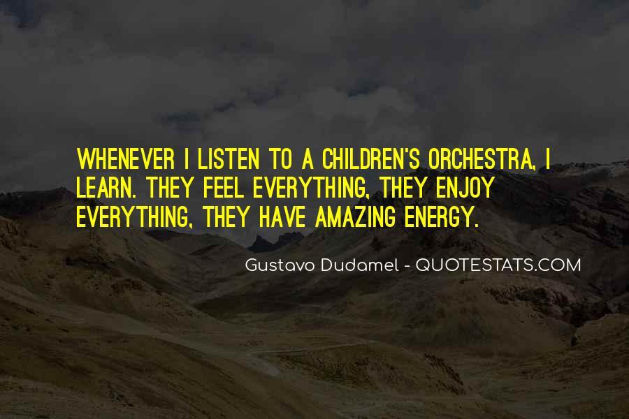 Gustavo Dudamel Quotes #1130319