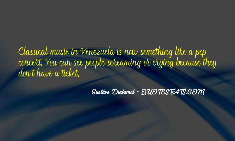 Gustavo Dudamel Quotes #1282261