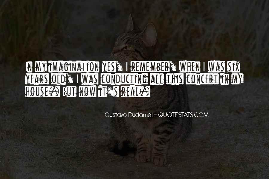 Gustavo Dudamel Quotes #1379906