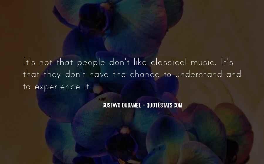 Gustavo Dudamel Quotes #1579380