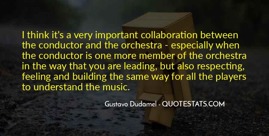 Gustavo Dudamel Quotes #504569