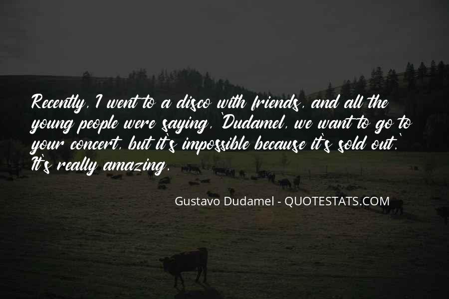 Gustavo Dudamel Quotes #667264