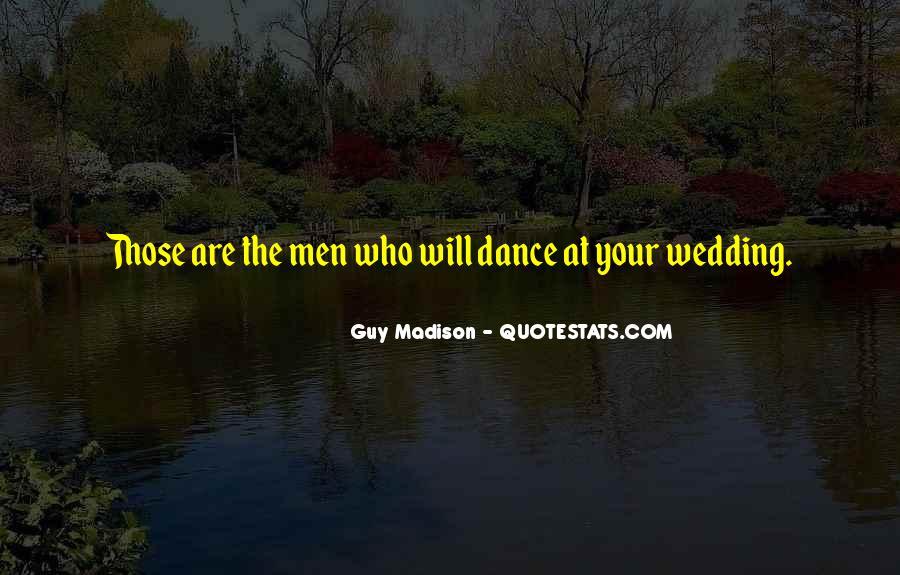 Guy Madison Quotes #1805585