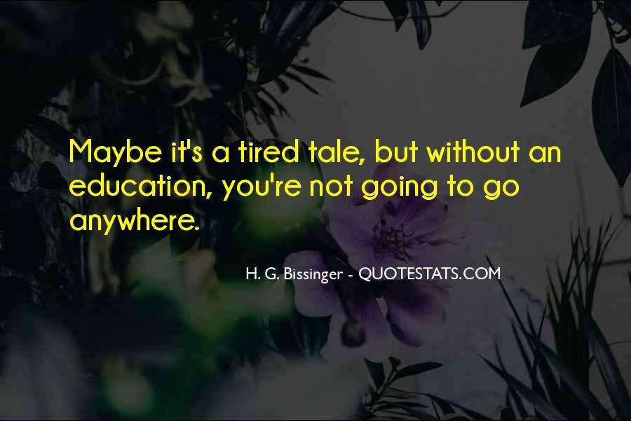 H. G. Bissinger Quotes #1394743