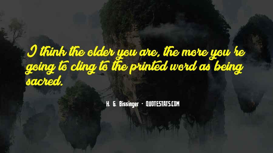 H. G. Bissinger Quotes #303389