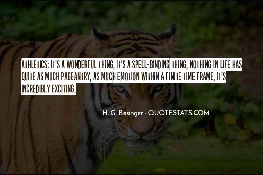 H. G. Bissinger Quotes #3482