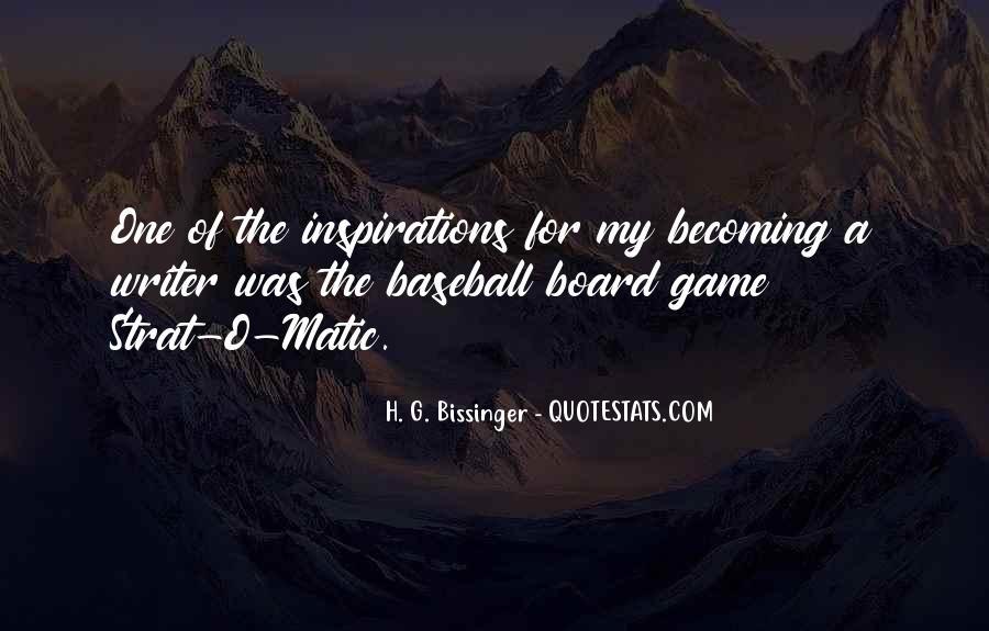 H. G. Bissinger Quotes #918992