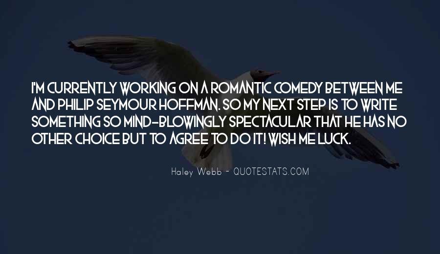 Haley Webb Quotes #1852453