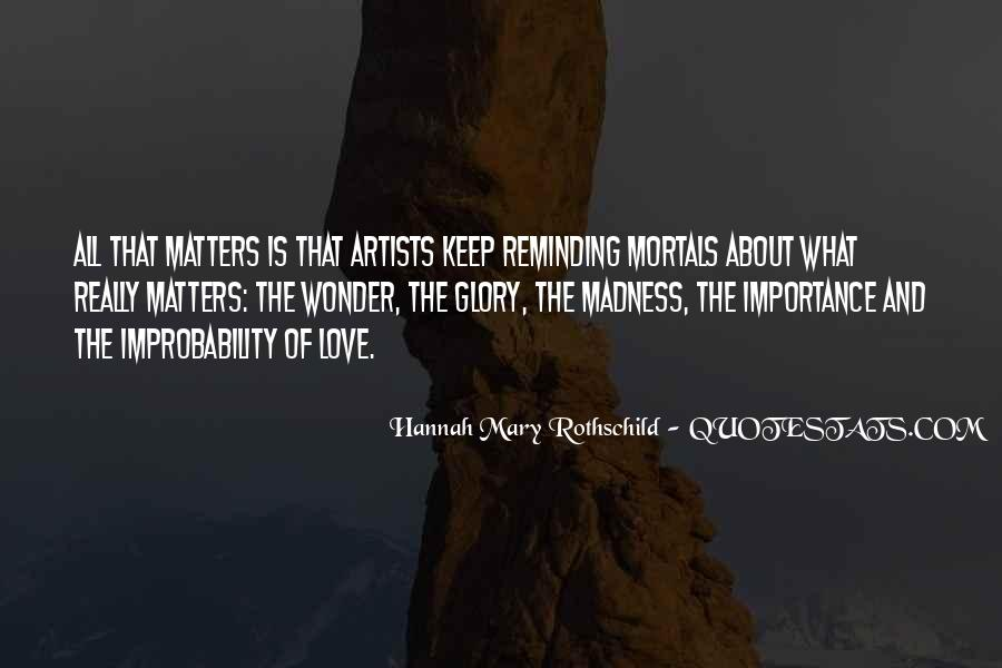 Hannah Mary Rothschild Quotes #1301068