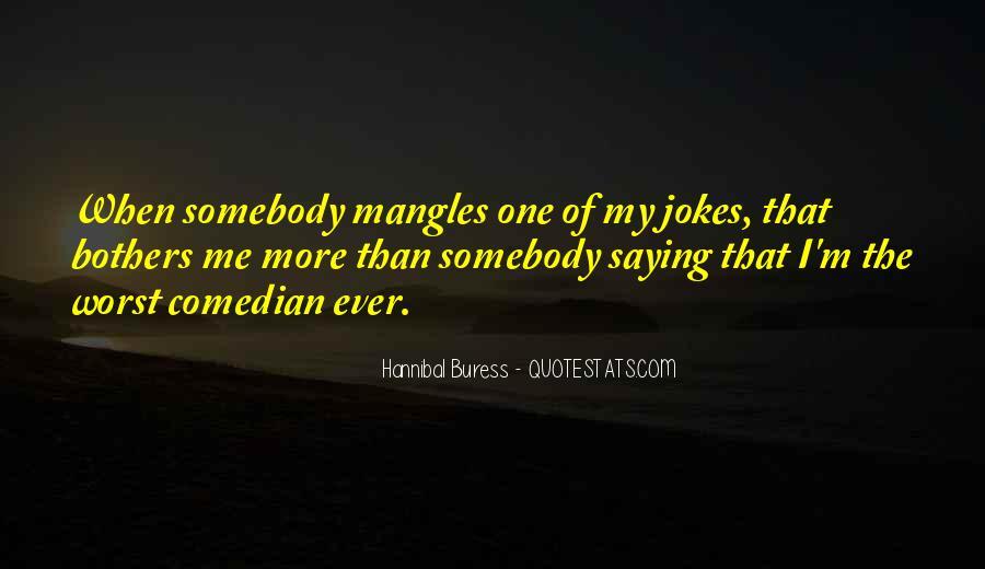 Hannibal Buress Quotes #1596691