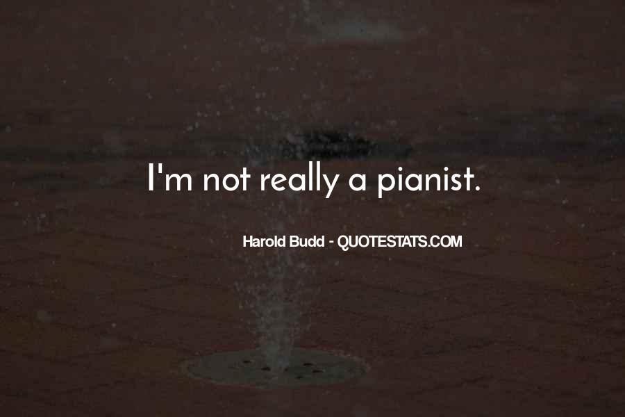 Harold Budd Quotes #1847174