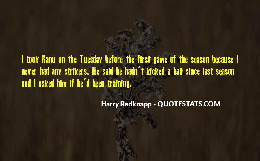Harry Redknapp Quotes #1594089