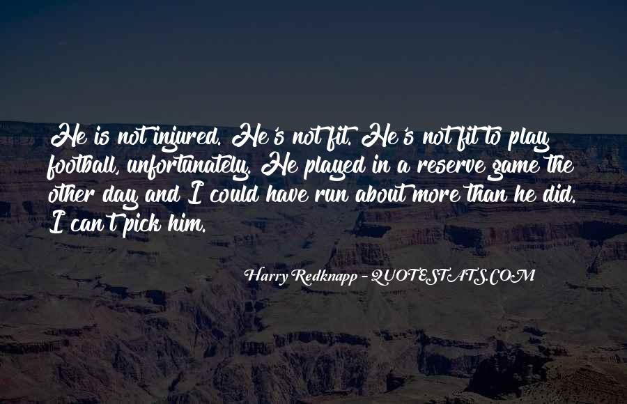 Harry Redknapp Quotes #1612450