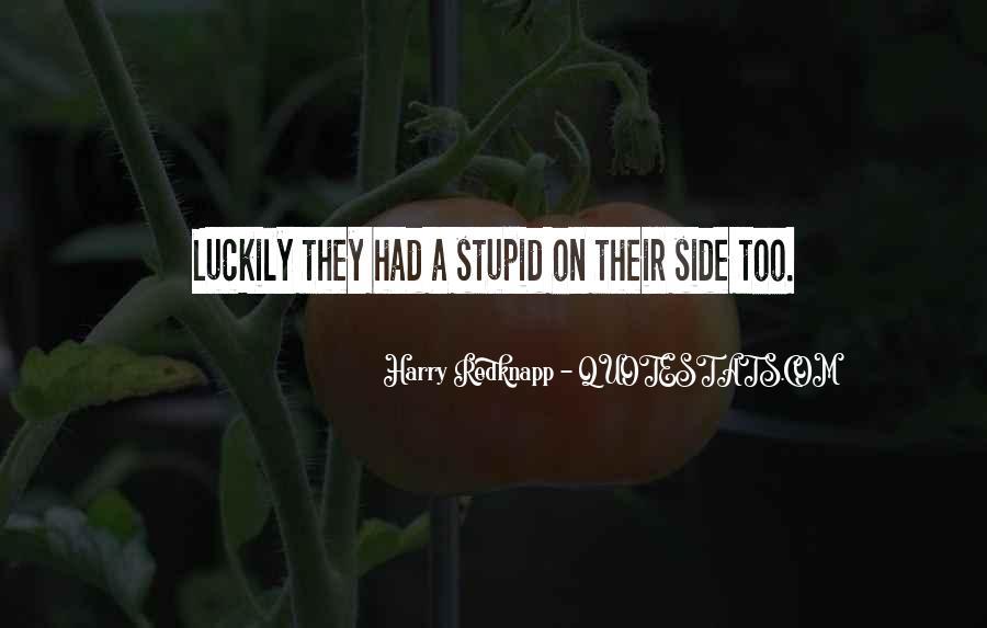 Harry Redknapp Quotes #1799866