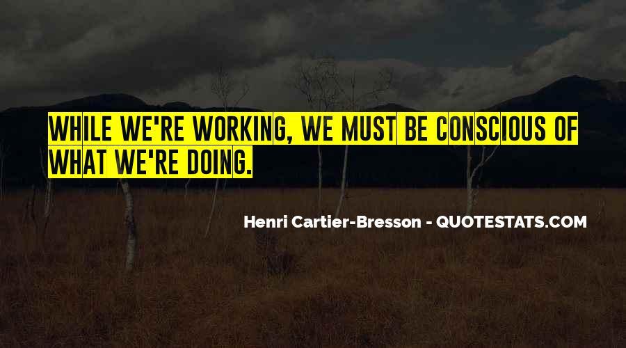 Henri Cartier-Bresson Quotes #427867