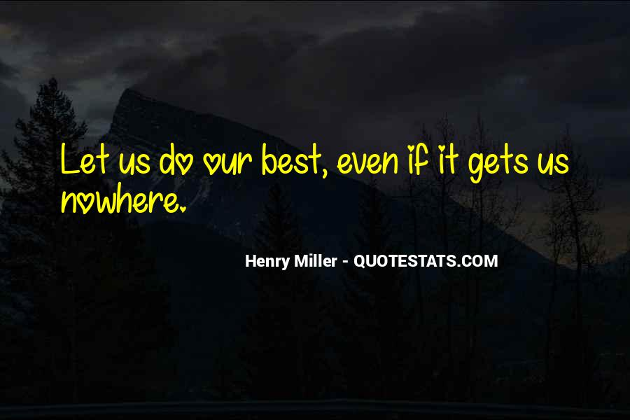 Henry Miller Quotes #526440