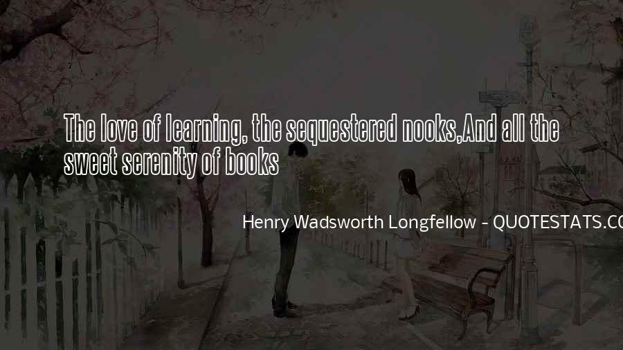 Henry Wadsworth Longfellow Quotes #839397