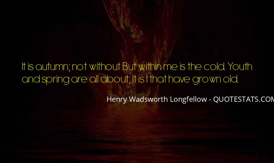 Henry Wadsworth Longfellow Quotes #876514