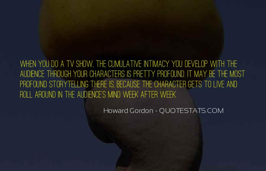 Howard Gordon Quotes #109446
