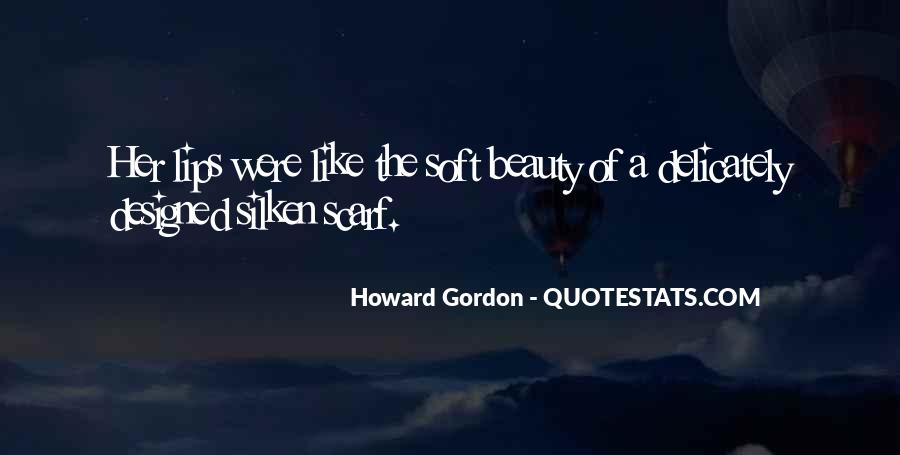 Howard Gordon Quotes #1104439