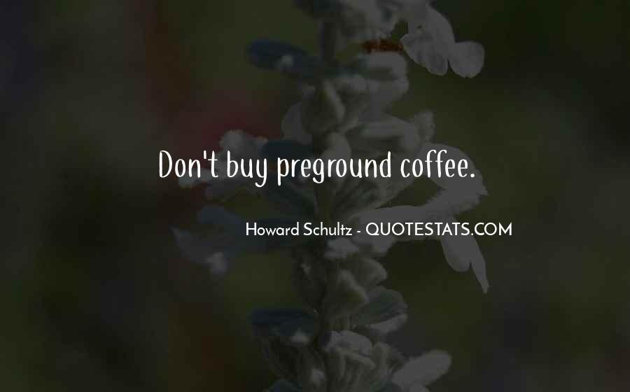 Howard Schultz Quotes #1293668