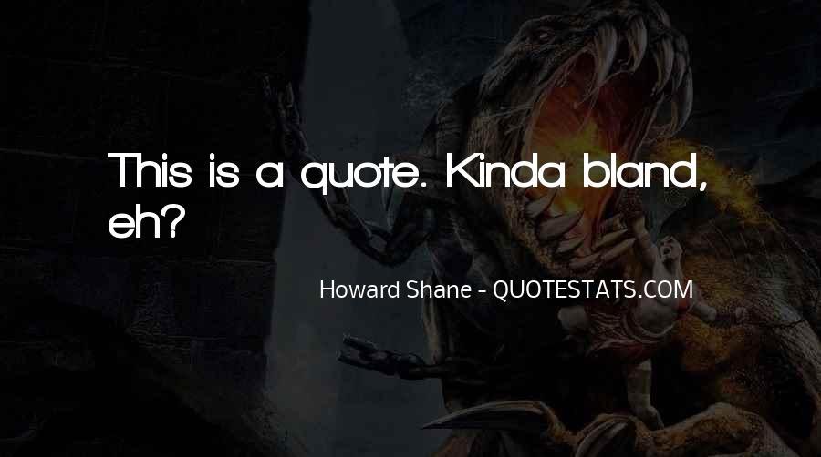 Howard Shane Quotes #705060