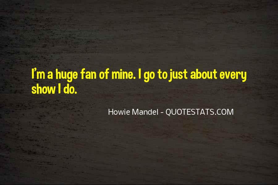 Howie Mandel Quotes #788374