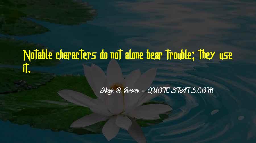 Hugh B. Brown Quotes #1194044