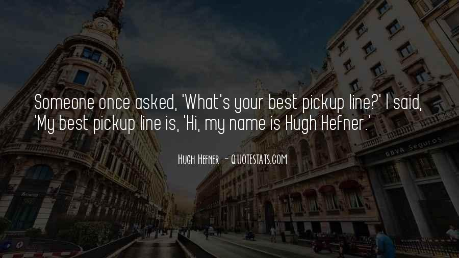 Hugh Hefner Quotes #1365140