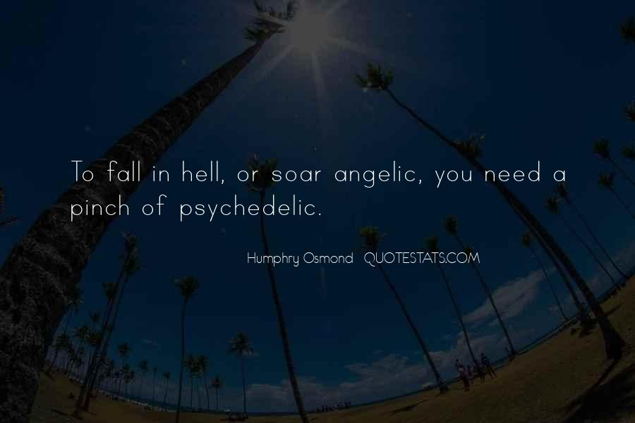 Humphry Osmond Quotes #1379763
