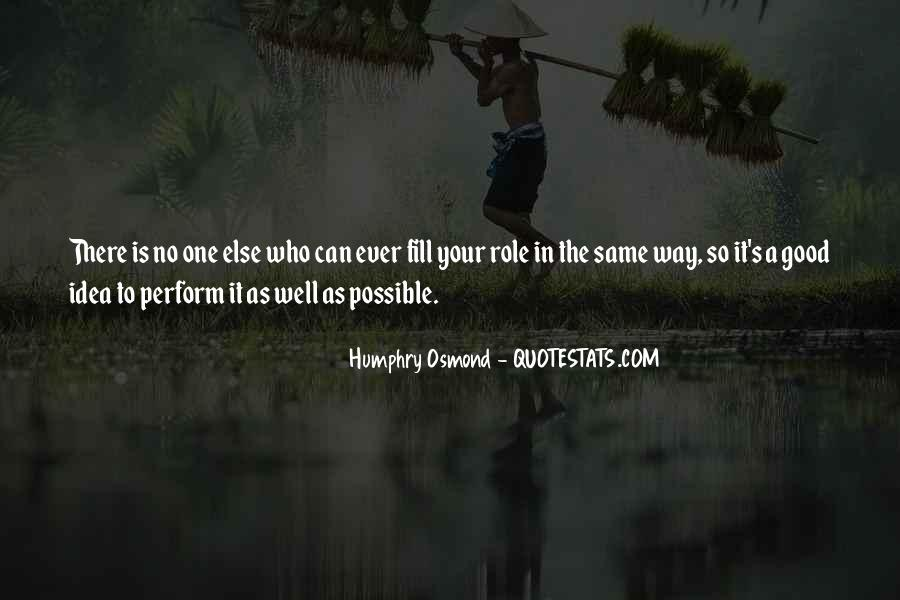 Humphry Osmond Quotes #507273