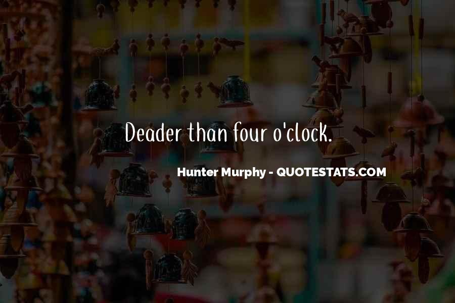 Hunter Murphy Quotes #173090