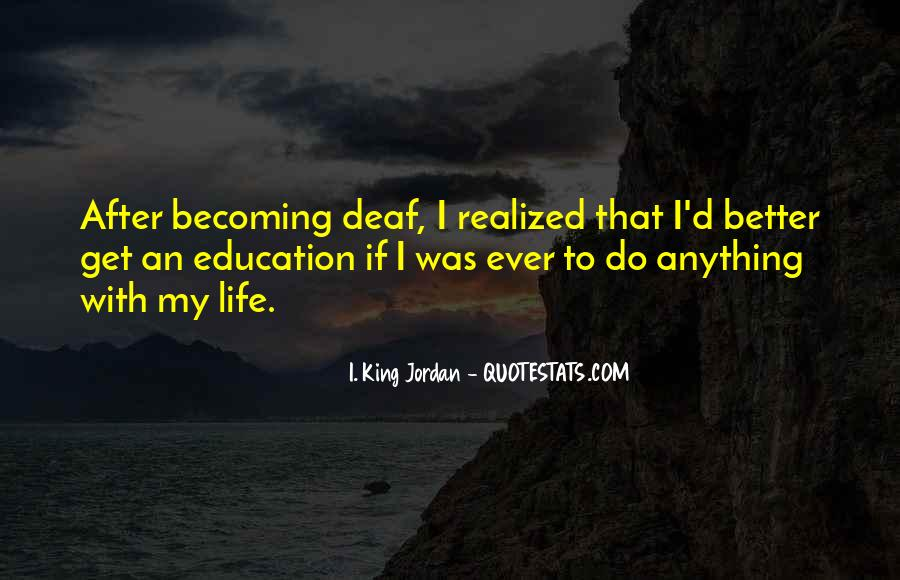 I. King Jordan Quotes #1199913