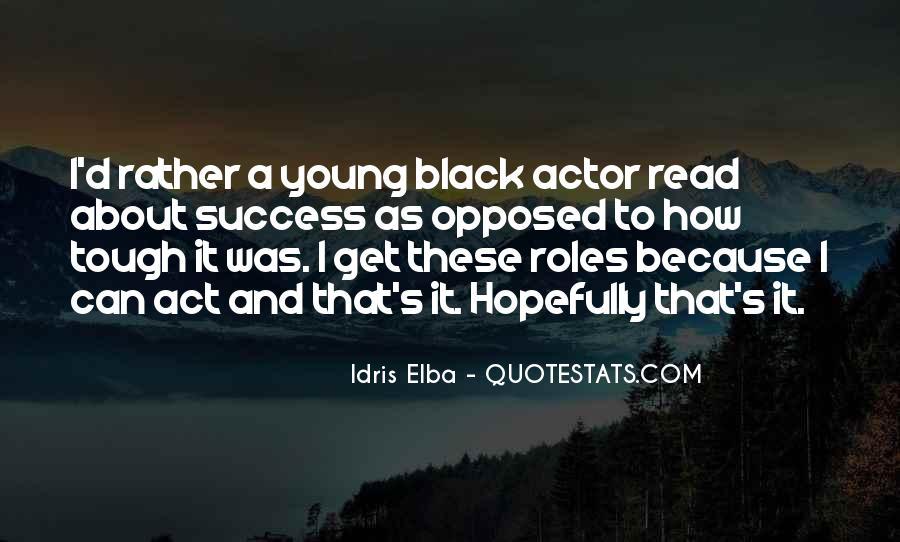 Idris Elba Quotes #1696802