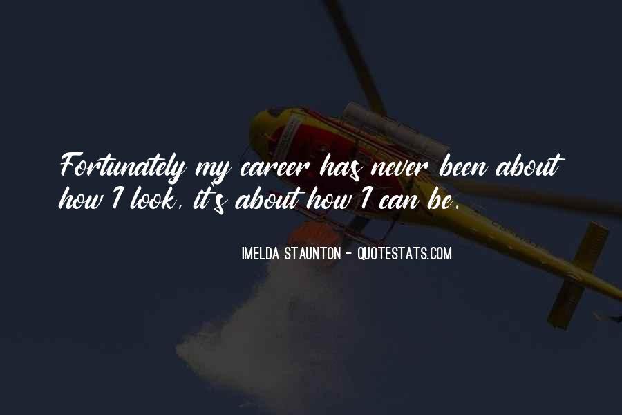 Imelda Staunton Quotes #1091754