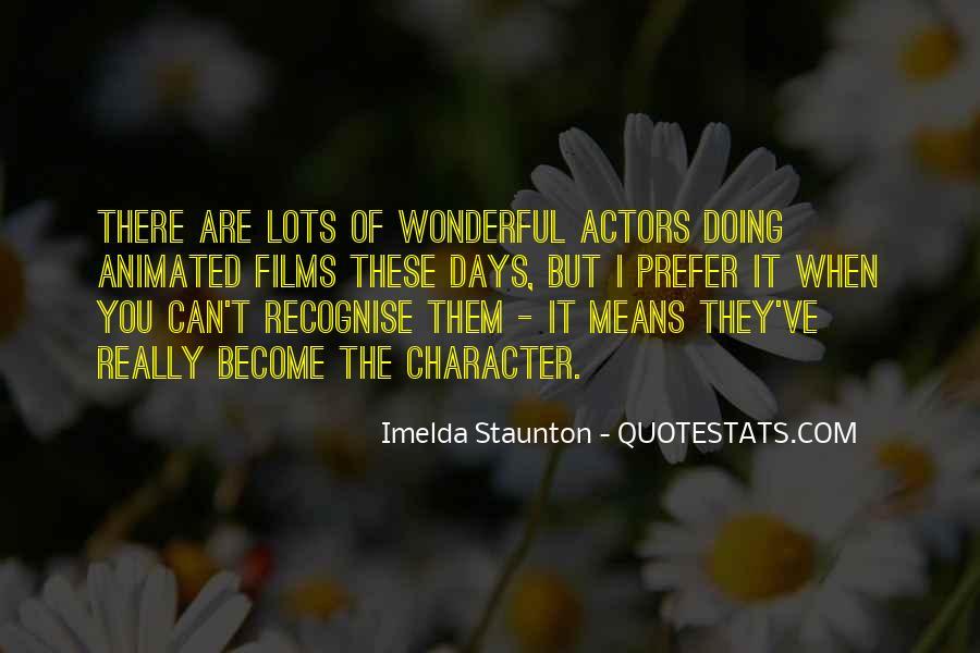 Imelda Staunton Quotes #1514935