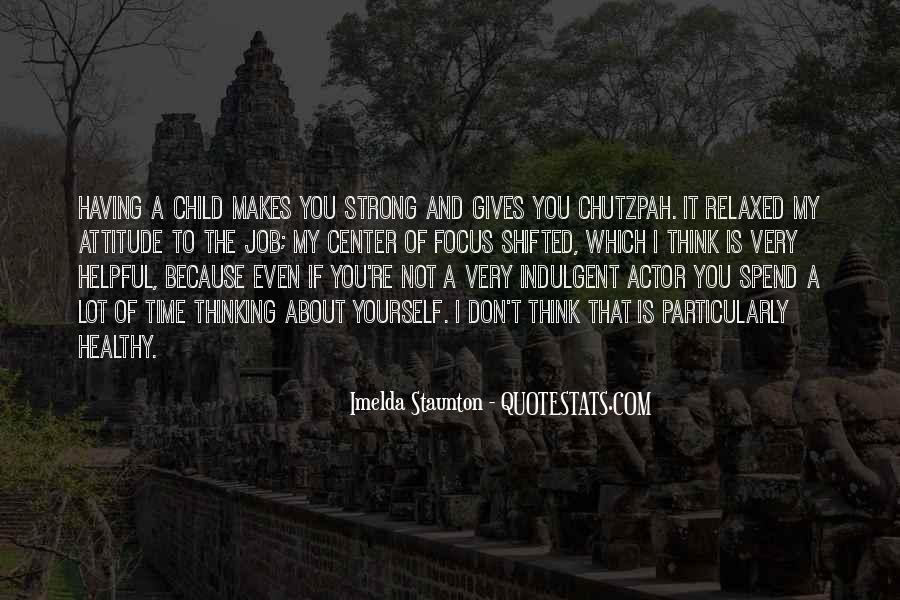 Imelda Staunton Quotes #609718
