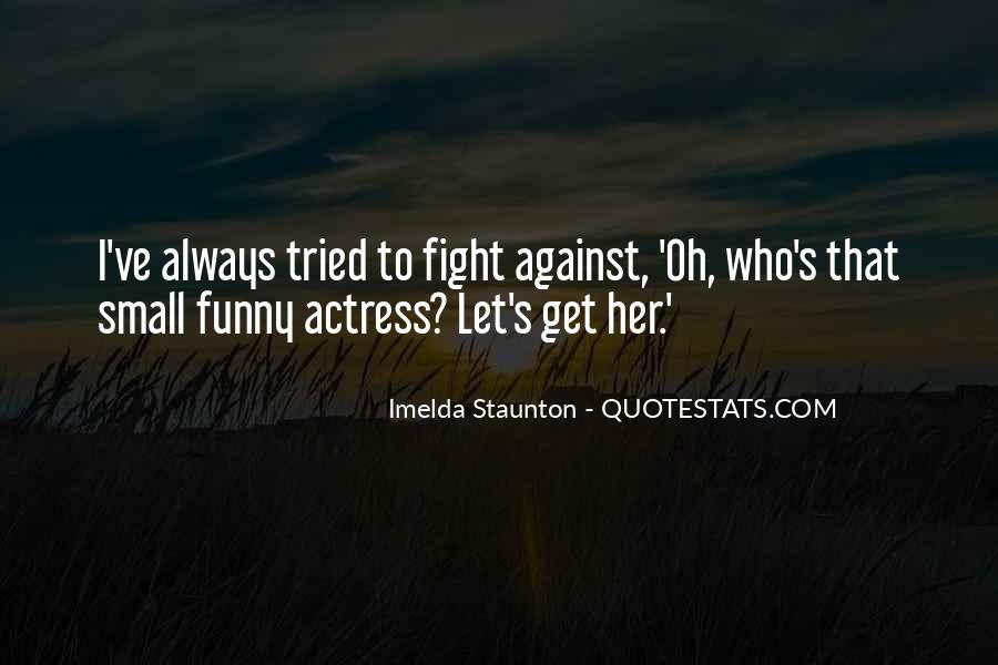 Imelda Staunton Quotes #827602