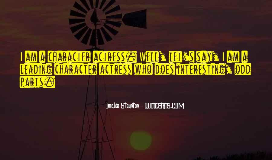 Imelda Staunton Quotes #884449