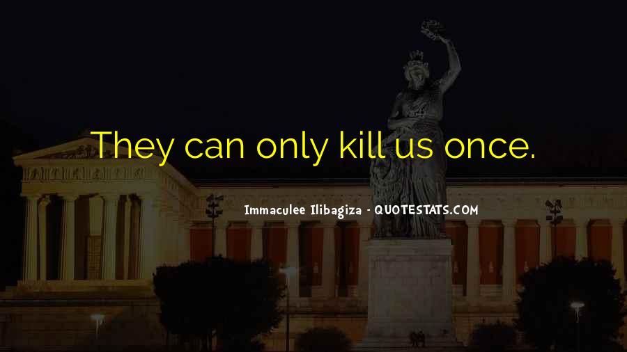 Immaculee Ilibagiza Quotes #1268393