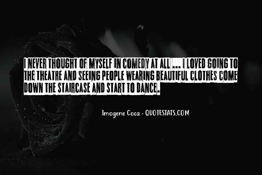 Imogene Coca Quotes #1835436
