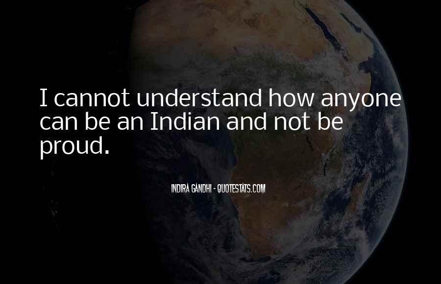 Indira Gandhi Quotes #1547611