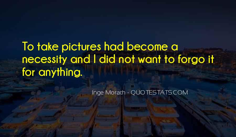 Inge Morath Quotes #1778460