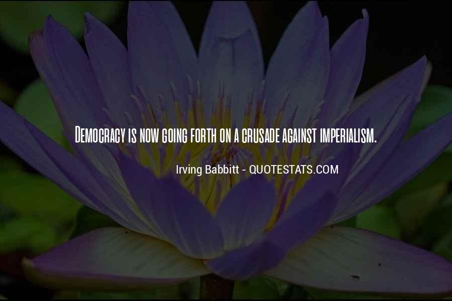 Irving Babbitt Quotes #1440791