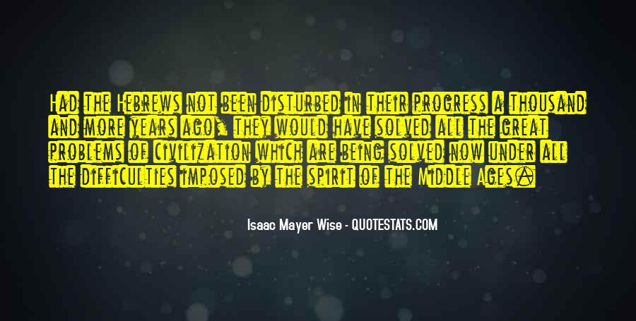 Isaac Mayer Wise Quotes #1263995