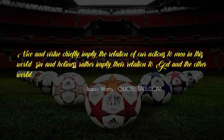 Isaac Watts Quotes #1028524